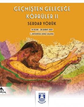 """Serdar Yörük'ün """"Geçmişten Geleceğe Köprüler II"""" Sergisi 1. Artemisia Sergi Salonunda"""